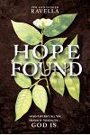 Hope Found: When Life Isn't All You Hoped It Would Be. God Is.