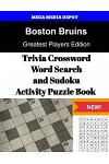 Boston Bruins Trivia Crossword, Wordsearch and Sudoku Activity Puzzle Book: Greatest Players Edition