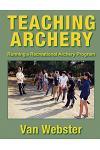 Teaching Archery: Running a Recreational Archery Instruction Program