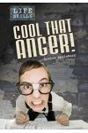 Cool That Anger!. Louise Spilsbury