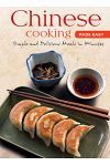 Chinese Cooking Made Easy: Simples and Delicious Meals in Minutes [chinese Cookbook, 55 Recipes]