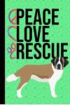 Peace Love Rescue: Anxiety Journal Writing and Mandala Coloring Book Positive Affirmations Anxiety Charts St Bernard Dog Green Cover