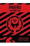 Phoenix: The Radio Play