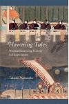 Flowering Tales: Women Exorcising History in Heian Japan