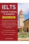 Ielts General Training & Academic Study Guide: Test Prep Book & Practice Test Questions for the Listening, Reading, Writing, & Speaking Components on