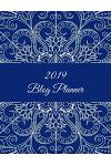 2019 Blog Planner: Classic Art Floral, 2019 Weekly Monthly Planner, Daily Blogger Posts for 12 Months, Calendar Social Media Marketing, L