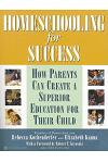 Homeschooling for Success: How Parents Can Create a Superior Education for Their Child