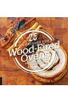 25 Essentials: Techniques for Wood-Fired Ovens: Every Technique Paired with a Recipe