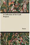A Collection of Art Craft Projects