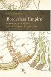 Borderless Empire: Dutch Guiana in the Atlantic World, 1750-1800