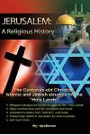 Jerusalem: A Religious History: The Christian, Islamic, and Jewish Struggle for the Holy Lands