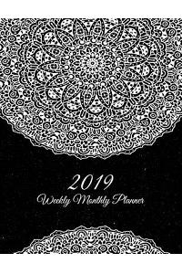 2019 Weekly Monthly Planner: Beauty Black Mandala, 8.5 X 11 Calendar Schedule Organizer, Daily/Weekly/Monthly/Yearly Planner, Daily to Do List, Sch
