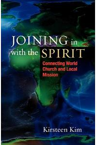 Joining in with the Spirit: Connecting World Church and Local Mission