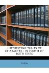 Interesting Traits of Character: In Youth of Both Sexes