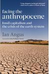 Facing the Anthropocene: Fossil Capitalism and the Crisis of the Earth System