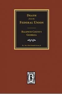 (baldwin County) Deaths from the Federal Union, 1830-1850.