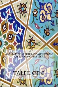40ahadithseries: Completion of Islam-Ghadeer