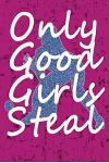 Only Good Girls Steal: Awesome Cute Blank Lined Journal for Softball Players