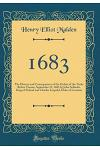 1683: The History and Consequences of the Defeat of the Turks Before Vienna, September 12, 1683 by John Sobieski, King of Po
