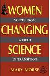 Women Changing Science: Voices from a Field in Transition