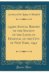 143rd Annual Report of the Society of the Lying-In Hospital of the City of New York, 1941 (Classic Reprint)