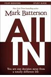 All In, Study Guide: You Are One Decision Away from a Totally Different Life [With DVD]