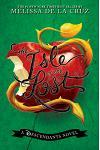 The Isle of the Lost (a Descendants Novel, Vol. 1): A Descendants Novel