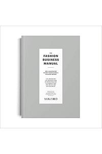 The Fashion Business Manual : An Illustrated Guide to Building a Fashion Brand