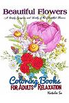 ฺฺBeautiful Flowers Coloring Books for Adults Relaxation: A Simply Gorgeous and Variety of the Beautiful Flowers Adult Coloring Book