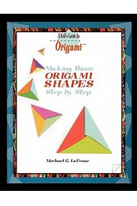Making Origami Shapes Step by Step