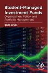 Student-Managed Investment Funds: Organization, Policy, and Portfolio Management