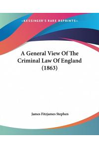 A General View of the Criminal Law of England (1863)