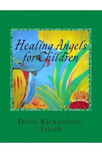 Healing Angels for Children: A Read to Me Grandma, Grandpa Book