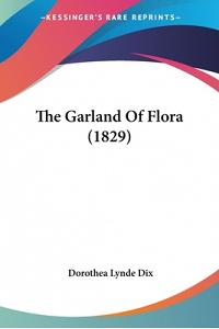 The Garland Of Flora (1829)