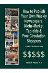 How to Publish Weekly Newspapers, Niche Market Tabloids & Free Circulation Shoppers