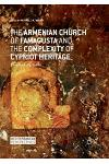 The Armenian Church of Famagusta and the Complexity of Cypriot Heritage: Prayers Long Silent