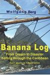 Banana Log: From Dream to Disaster, Sailing Through the Caribbean