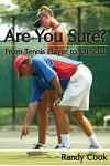 Are You Sure?: From Tennis Player to Official