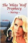 The White Wolf Prophecy - Mating - Book 1