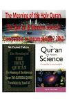The Meaning of the Holy Quran, the Qur'an & Modern Science: Compatible or Incompatible? 2in1