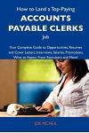 How to Land a Top-Paying Accounts Payable Clerks Job: Your Complete Guide to Opportunities, Resumes and Cover Letters, Interviews, Salaries, Promotion