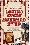 Loving Every Awkward Step: A Humorous Memoir About Clubfoot, Life Choices and Surviving Being Different