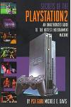 Secrets of the PlayStation 2: An Unauthorized Guide to the Hottest Entertainment Machine