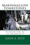 Marshmallow Tombstones: Terrorism at 32 Degrees F