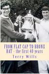 From Flat Cap to Bronx Hat: Supporting Wba Since the War - The Autobiography of Terry Wills