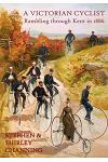 A Victorian Cyclist - Rambling Through Kent in 1886