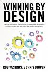 Winning by Design: Practical application of Lean principles for transforming the speed to market, the quality, and the costs of new produ