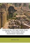 A Manual of Method for Pupil-Teachers and Assistant Master