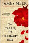 To Calais, in Ordinary Time