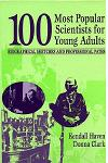 100 Most Popular Scientists for Young Adults: Biographical Sketches and Professional Paths